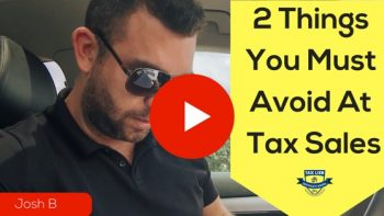 Don't Make These 2 Mistakes At Your First (or Next) Tax Sale!!