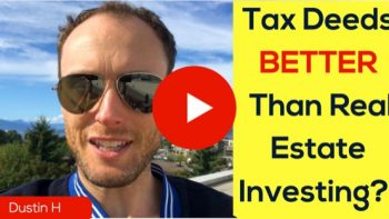 Tax Liens & Deeds Versus Real Estate Investing. Which is Better?