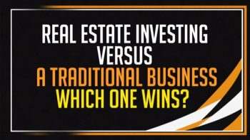 BATTLE ROYAL: Real Estate VS Traditional Business