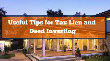 Useful Tips for Tax Lien and Deed Investing
