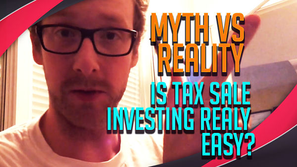 Myth Vs Reality: Is Tax Deed Investing Really Easy?