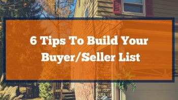 6 Tips To Build Your Buyer/Seller List