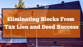 Eliminating Blocks From Tax Lien and Deed Success
