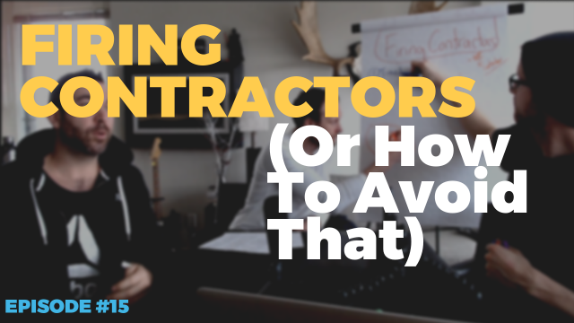 Firing Contractors Or Better Yet How To Avoid Getting To That Place