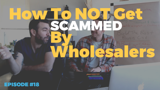 How To NOT Get Scammed By Wholesalers Who Wholesale Your Deals