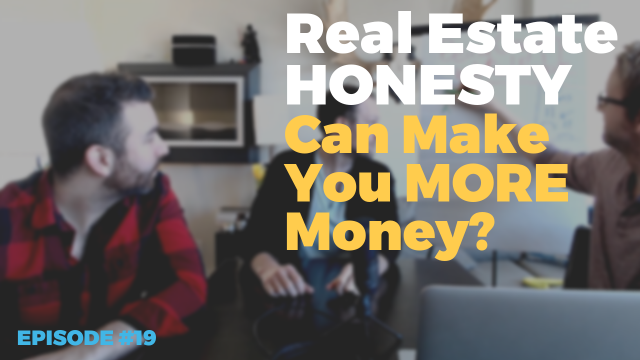 Honesty With Your Real Estate Deals. Can It Really Make You More Money?