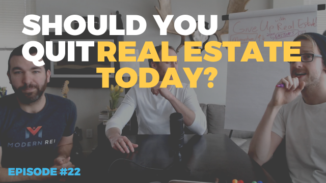 Should You Quit Real Estate Today?