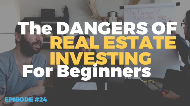 The Dangers Of Real Estate Investing For Beginners