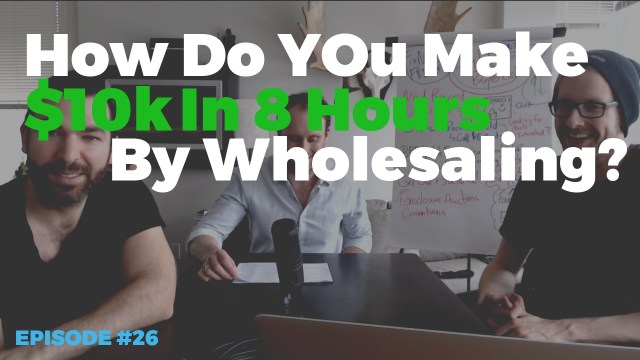 Making $10k On A Wholesale Deal In 8 Hours? HOW?!?!