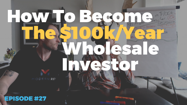 How To Become The $100k/yr Wholesale Investor