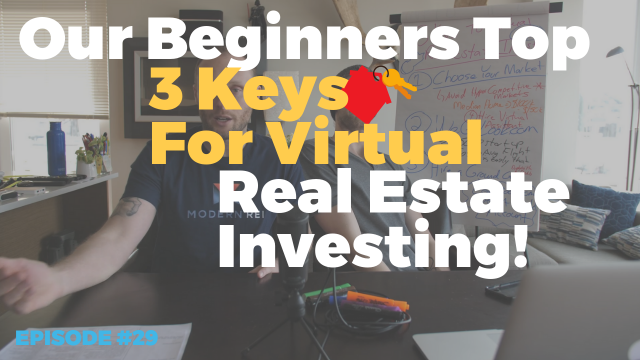 3 Keys For Virtual Real Estate Investing