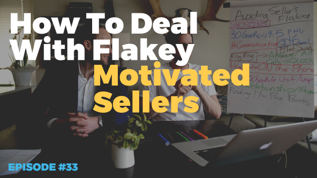 How To Deal With Flakey Motivated Sellers That Ghost You