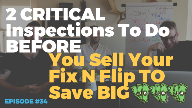 Do These 2 CRITICAL Inspections BEFORE You Sell Your Rehab To Save BIG Profits