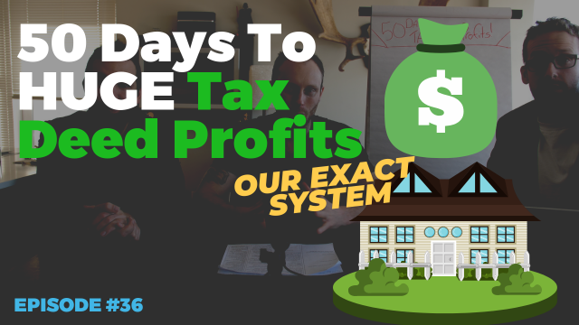 50 Days To HUGE Tax Deed Profits