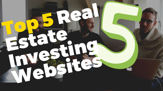 The Top 5 Real Estate Investing Websites