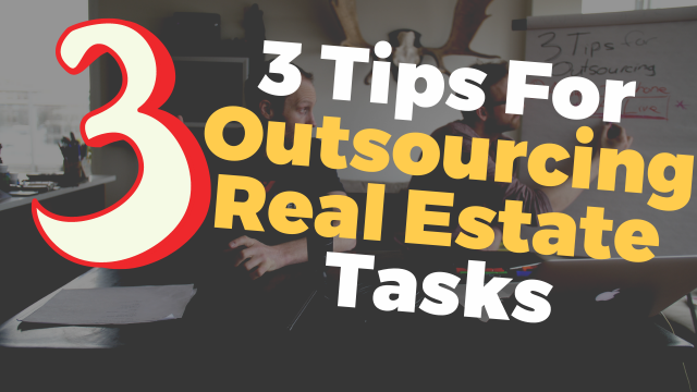 3 Tips To Outsource Your Real Estate Investing
